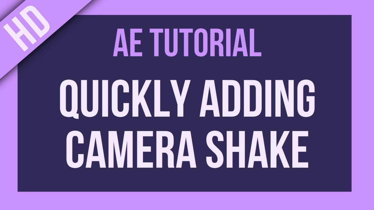 camera shake tutorial after effects
